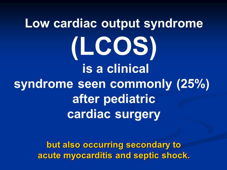 Low cardiac output syndrome (LCOS)