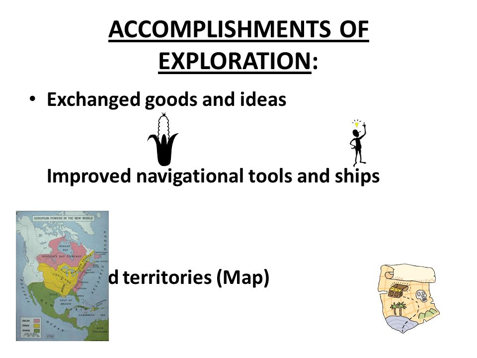 ACCOMPLISHMENTS OF EXPLORATION: