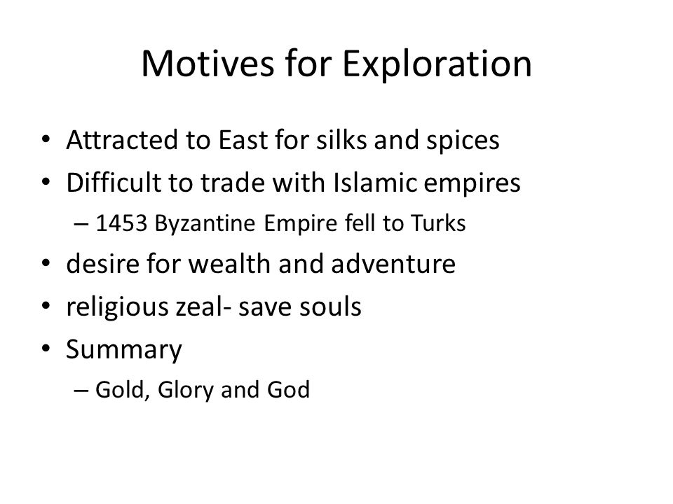 Motives for Exploration