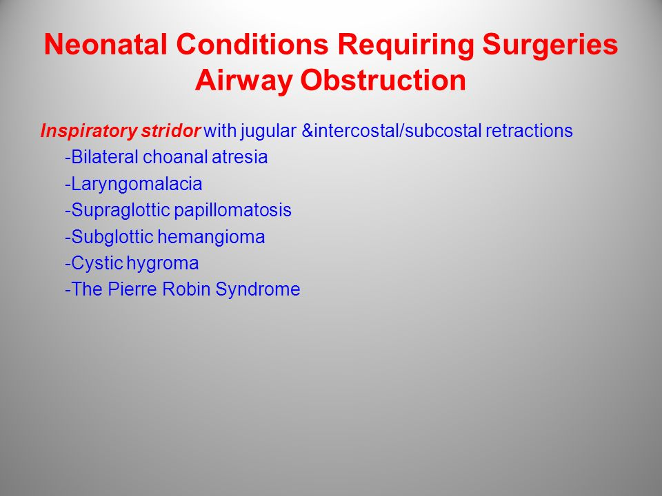 Neonatal Conditions Requiring Surgeries Airway Obstruction