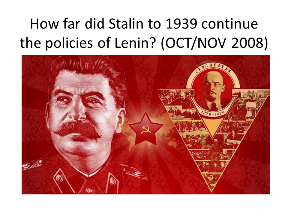 How far did Stalin to 1939 continue the policies of Lenin