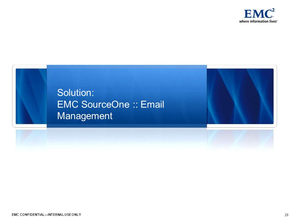 Solution: EMC SourceOne :: Email Management