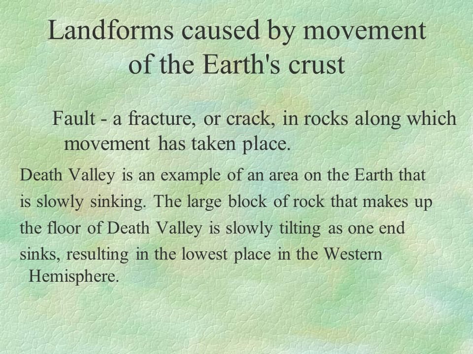 Landforms caused by movement of the Earth s crust
