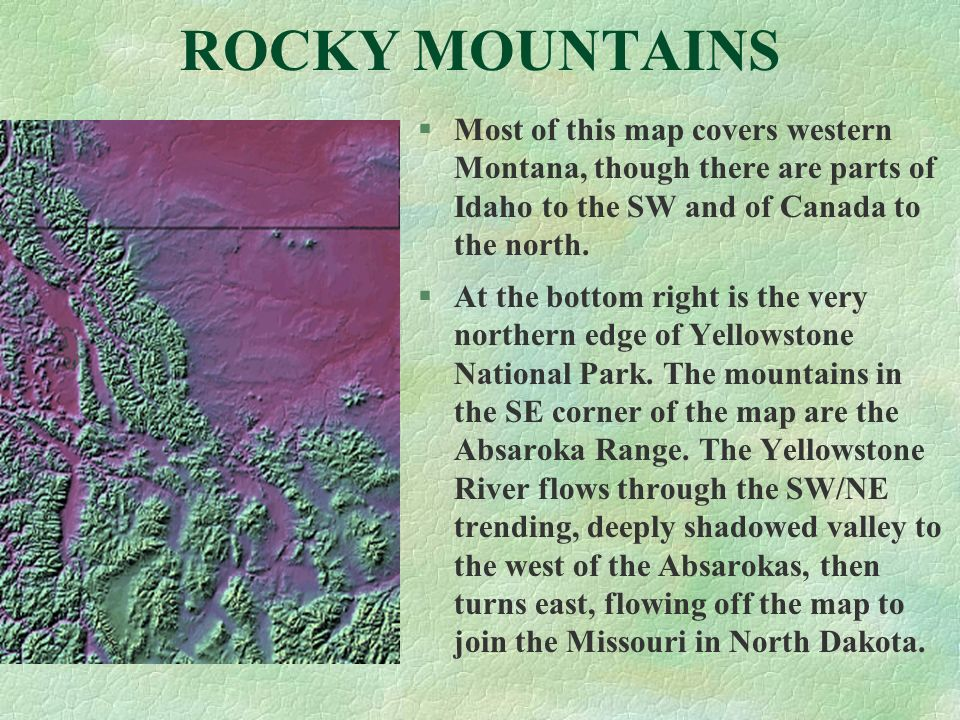 ROCKY MOUNTAINS Most of this map covers western Montana, though there are parts of Idaho to the SW and of Canada to the north.