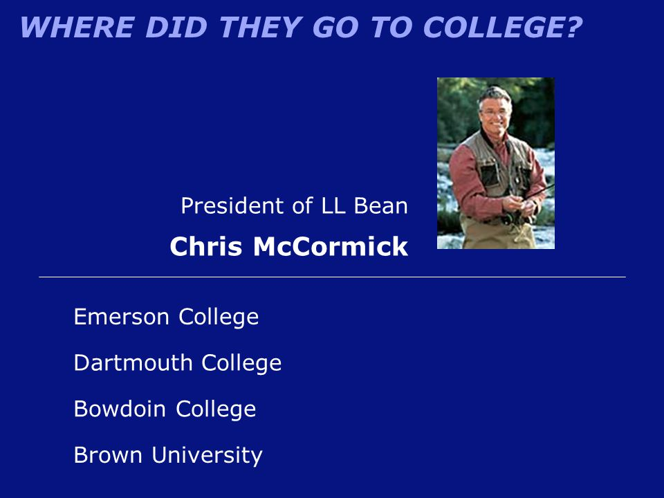 Chris McCormick President of LL Bean Emerson College Dartmouth College
