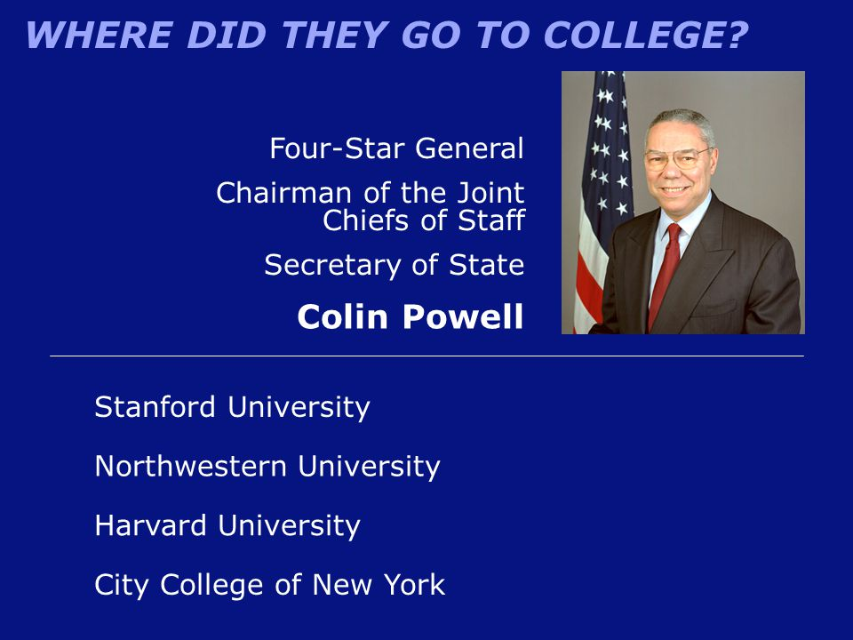 Colin Powell Four-Star General Chairman of the Joint Chiefs of Staff