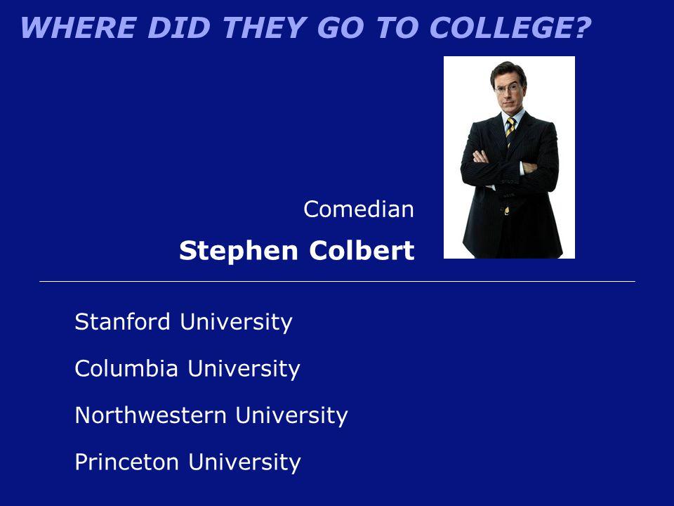 Stephen Colbert Comedian Stanford University Columbia University