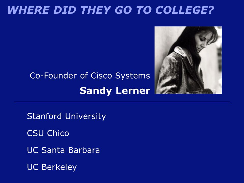 Sandy Lerner Co-Founder of Cisco Systems Stanford University CSU Chico