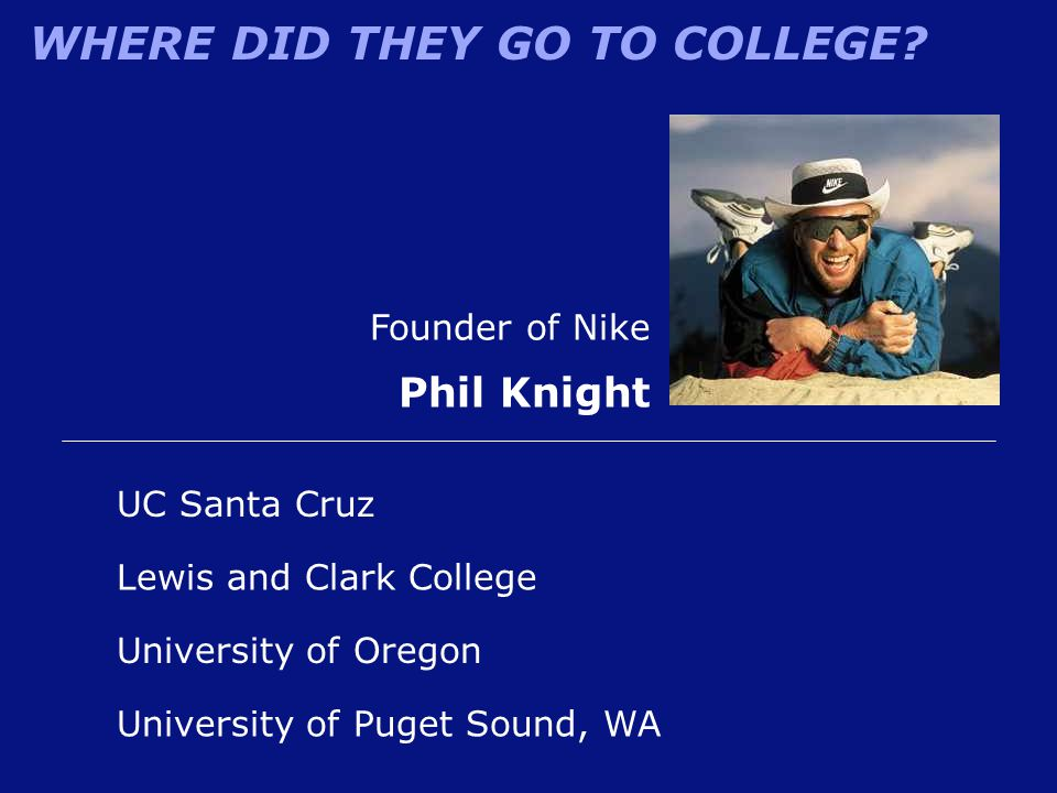 Phil Knight Founder of Nike UC Santa Cruz Lewis and Clark College
