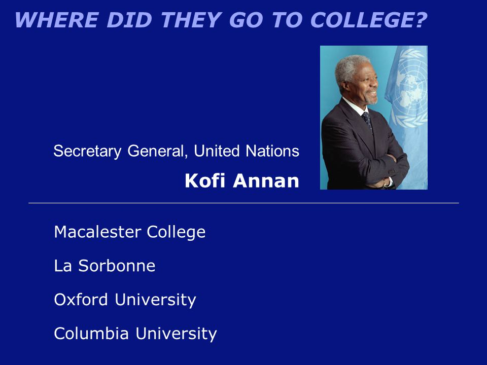 Kofi Annan Secretary General, United Nations Macalester College