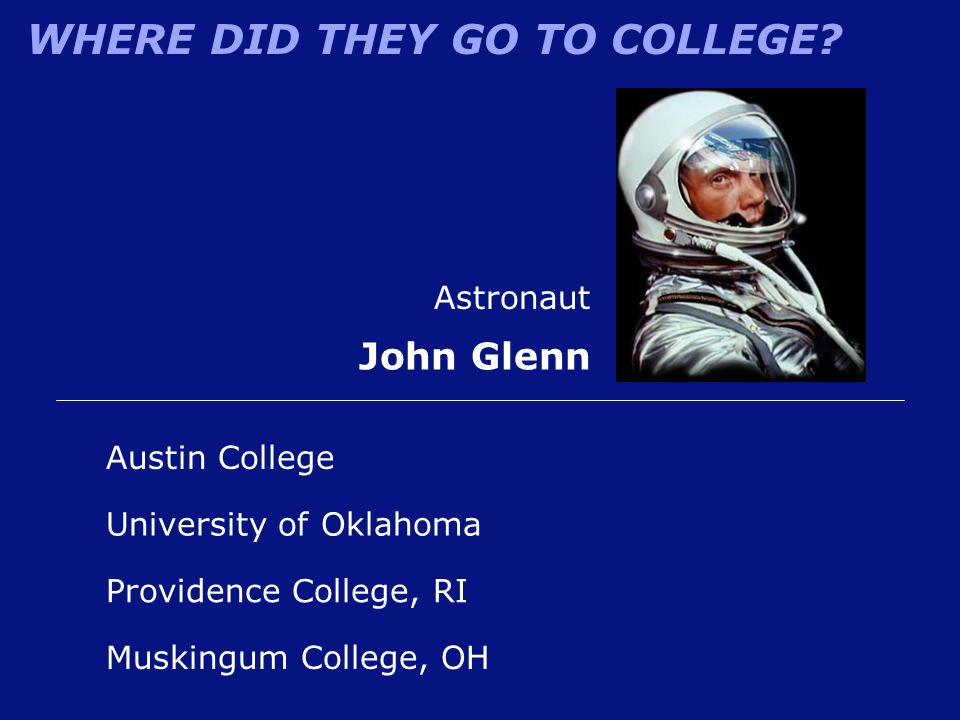 John Glenn Astronaut Austin College University of Oklahoma