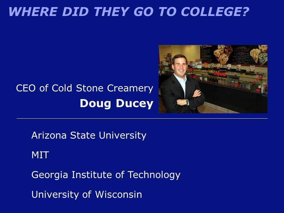 Doug Ducey CEO of Cold Stone Creamery Arizona State University MIT