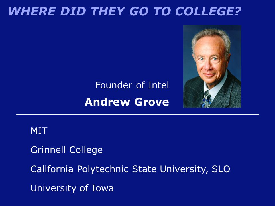 Andrew Grove Founder of Intel MIT Grinnell College