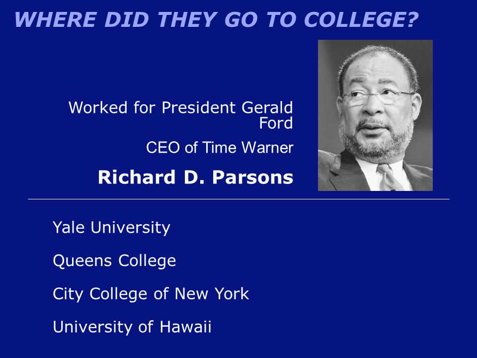 Richard D. Parsons Worked for President Gerald Ford CEO of Time Warner