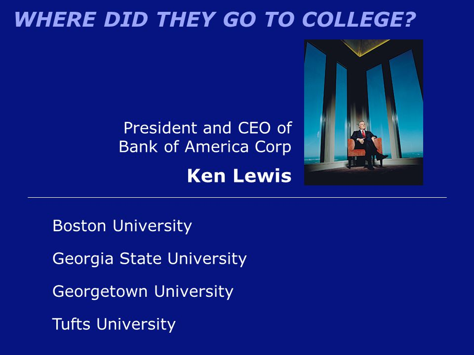 Ken Lewis President and CEO of Bank of America Corp Boston University