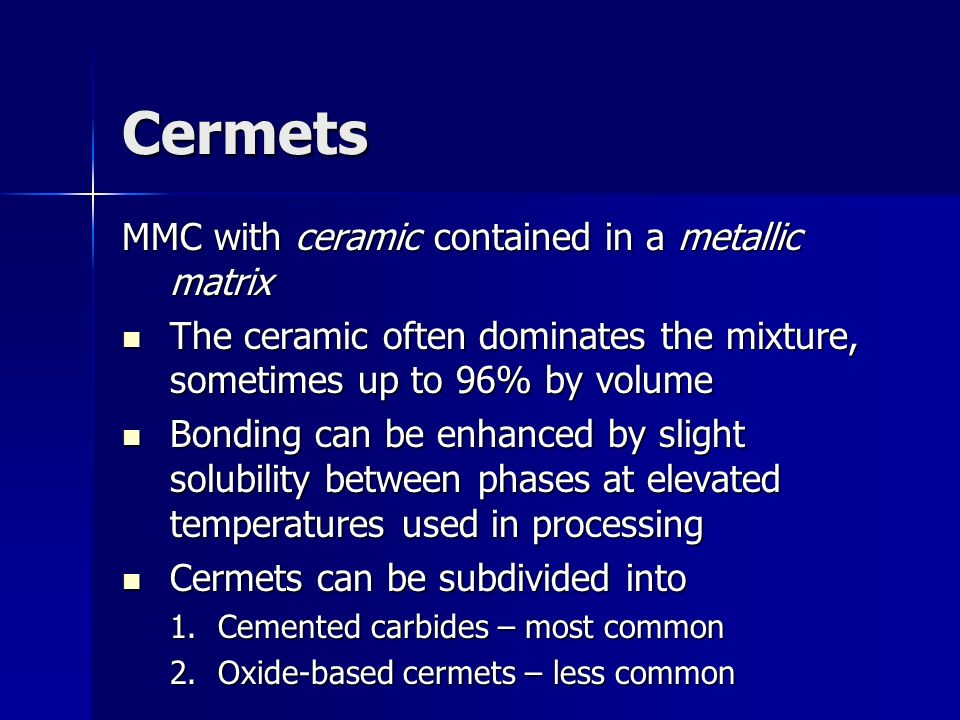 Cermets MMC with ceramic contained in a metallic matrix