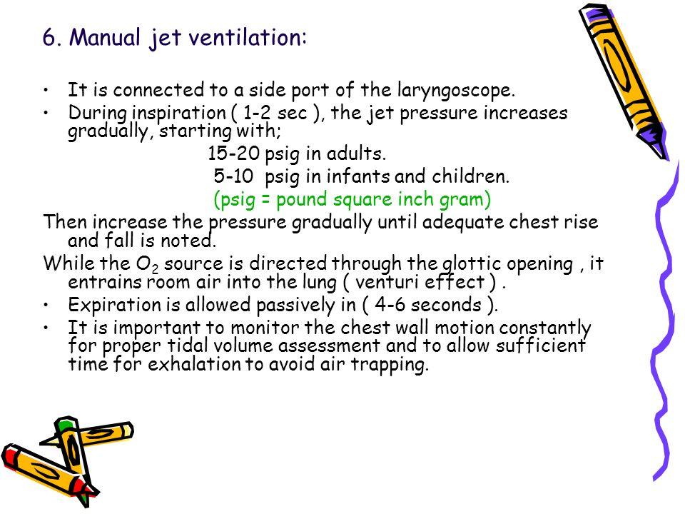 6. Manual jet ventilation: