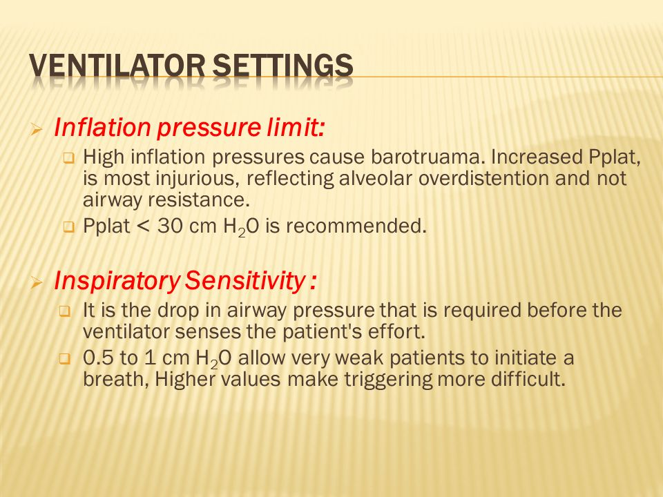 Ventilator settings Inflation pressure limit: