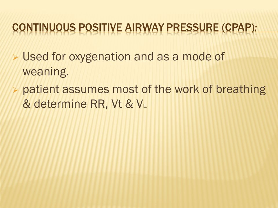Continuous positive airway pressure (CPAP):