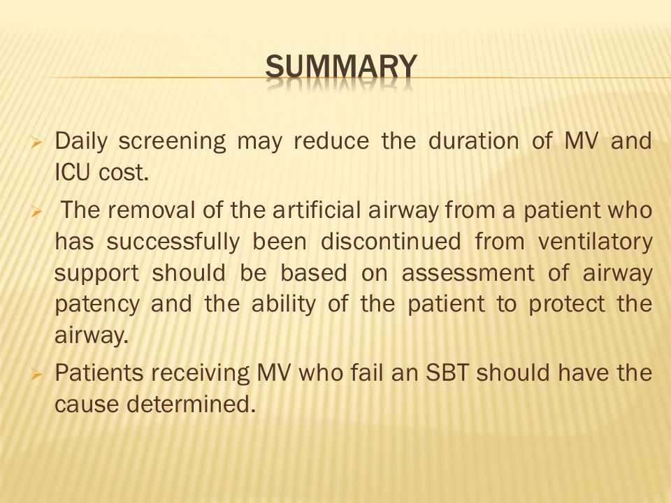 summary Daily screening may reduce the duration of MV and ICU cost.