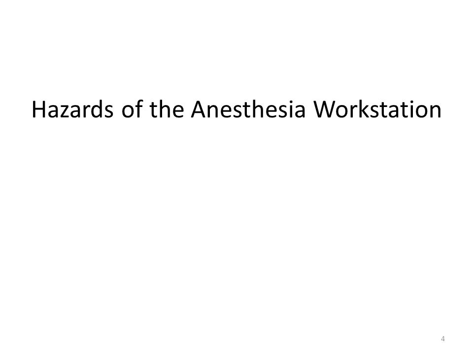 Hazards of the Anesthesia Workstation