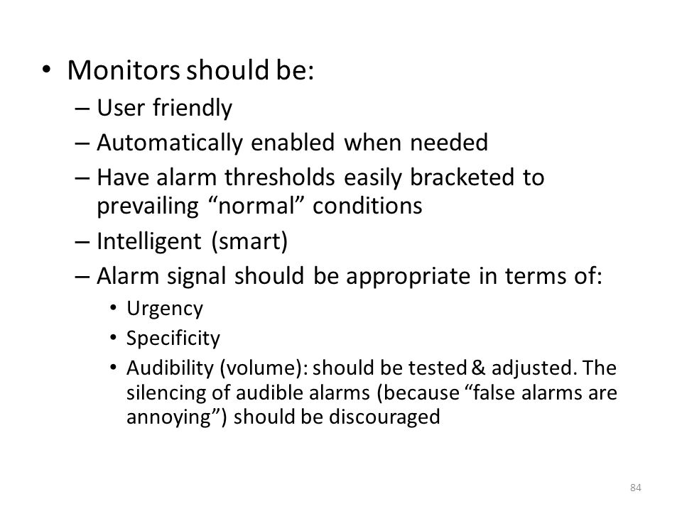 Monitors should be: User friendly Automatically enabled when needed