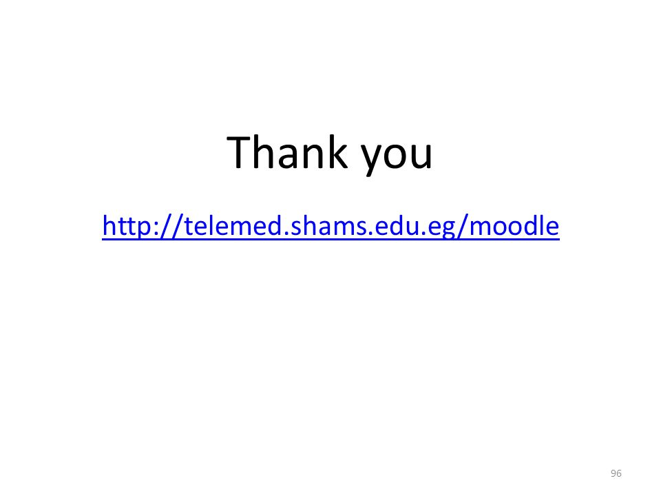 Thank you http://telemed.shams.edu.eg/moodle
