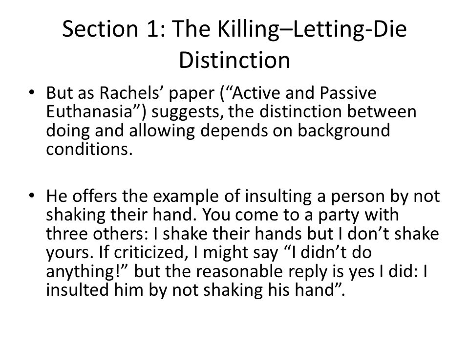 intentional killing and letting an individual die in active and passive euthanasia an article by jam