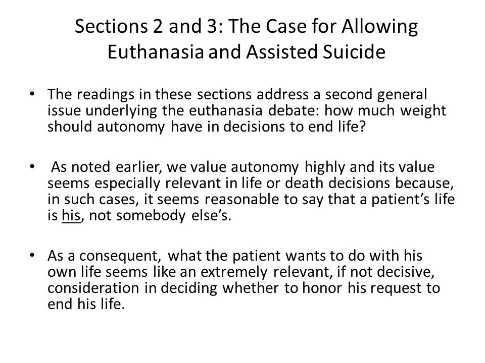 Sections 2 and 3: The Case for Allowing Euthanasia and Assisted Suicide
