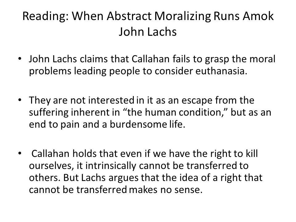 Reading: When Abstract Moralizing Runs Amok John Lachs