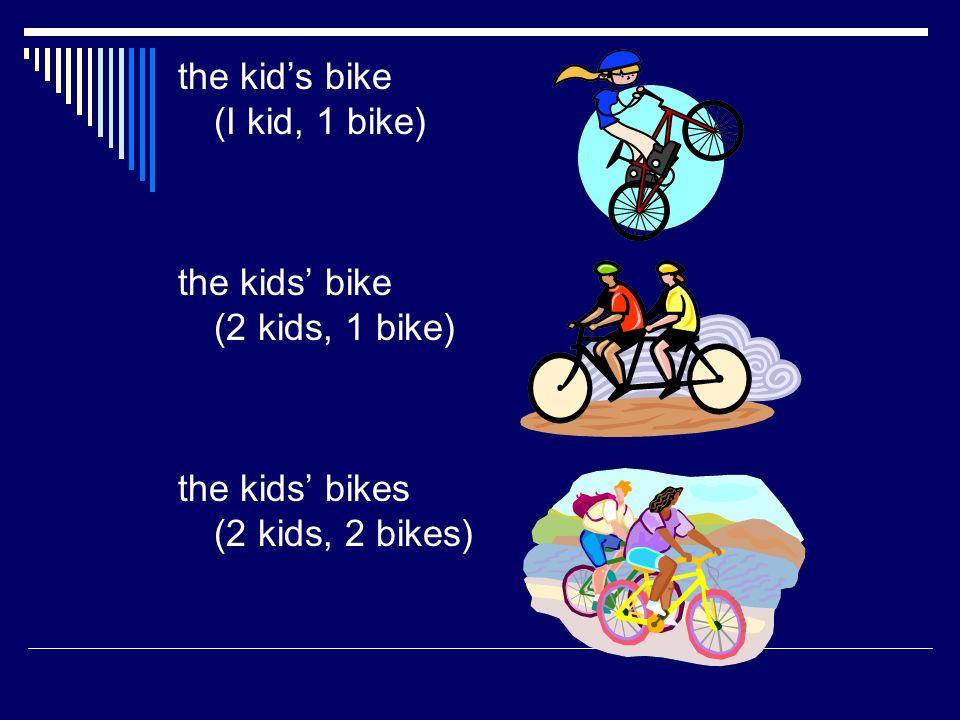 the kid's bike (I kid, 1 bike)