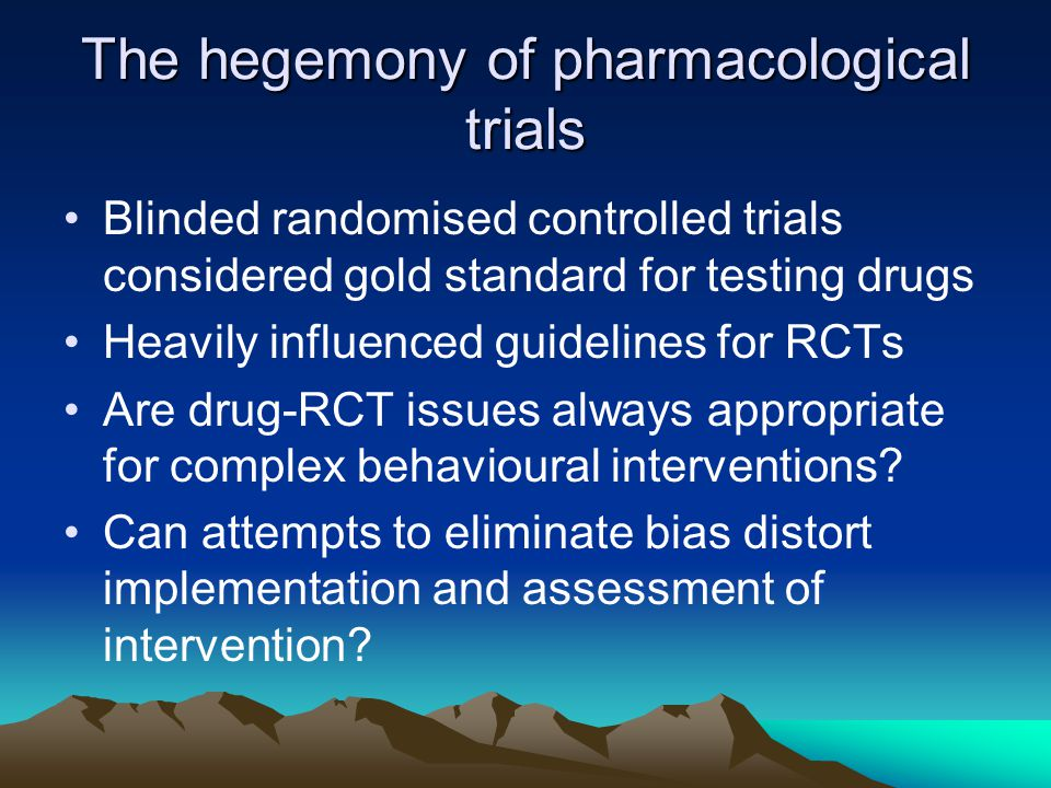 The hegemony of pharmacological trials
