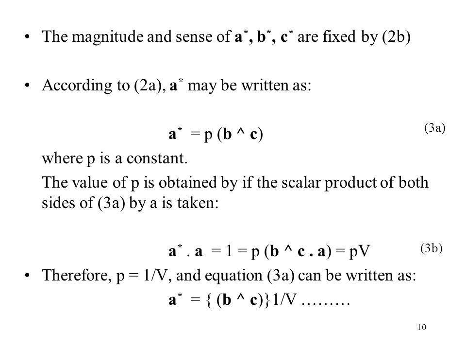 The magnitude and sense of a*, b*, c* are fixed by (2b)