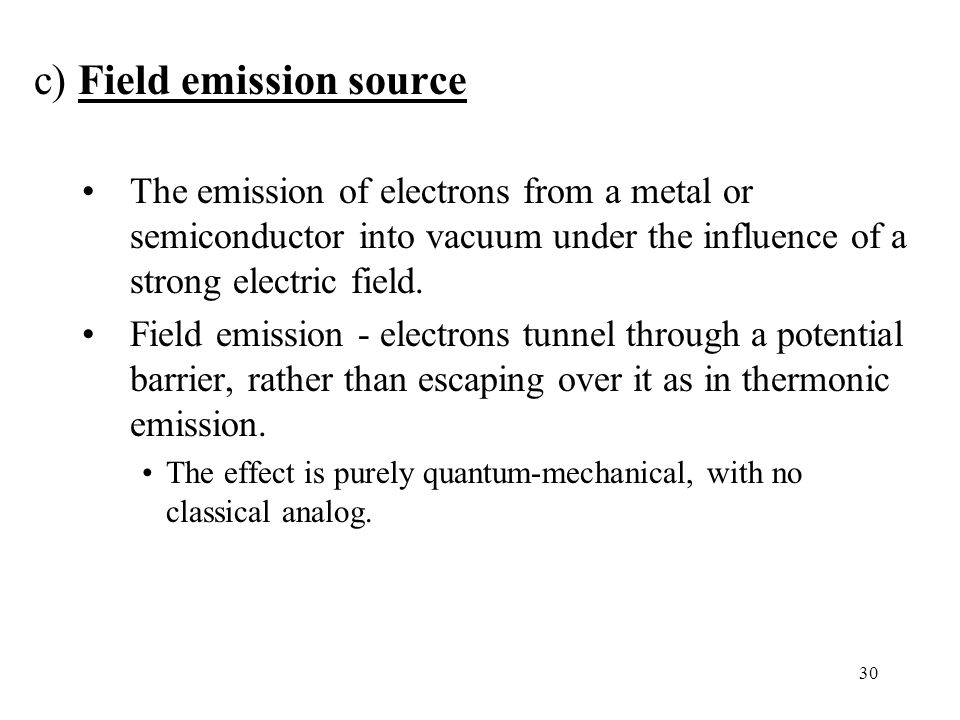 c) Field emission source