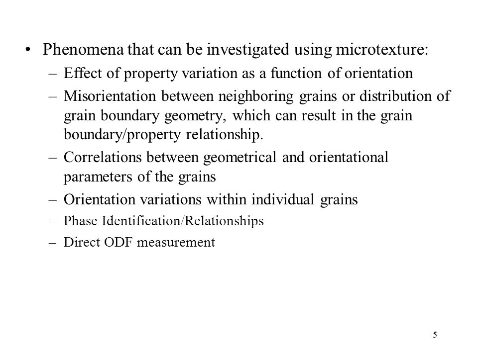 Phenomena that can be investigated using microtexture: