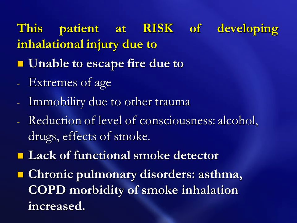 This patient at RISK of developing inhalational injury due to
