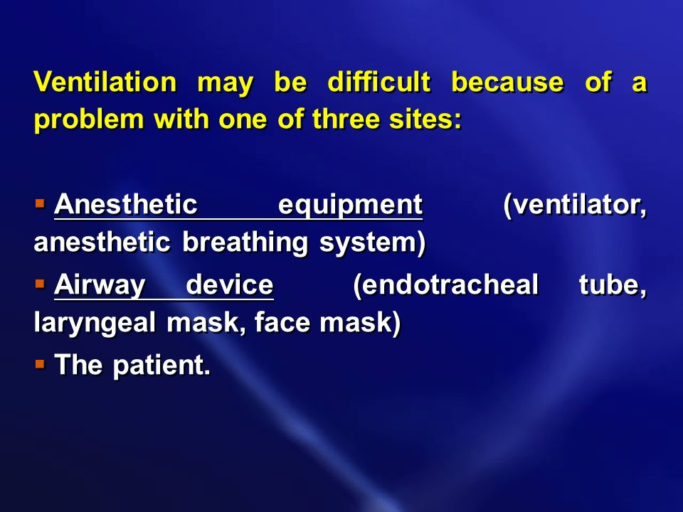 Ventilation may be difficult because of a problem with one of three sites: