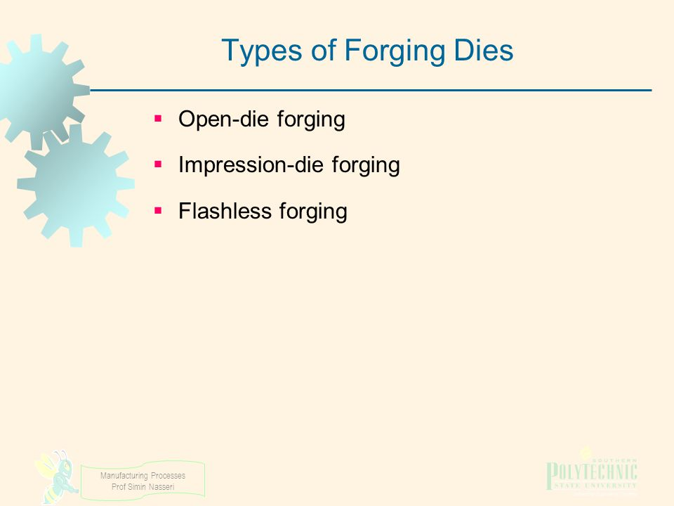 Types of Forging Dies Open‑die forging Impression‑die forging