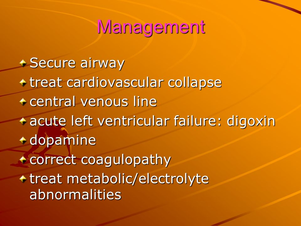 Management Secure airway treat cardiovascular collapse