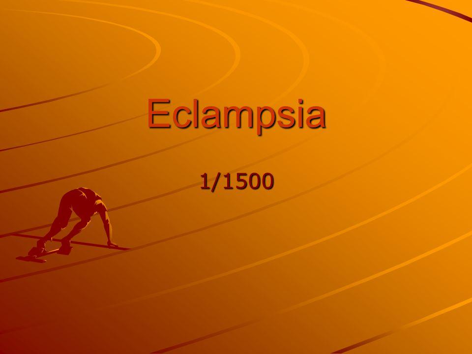 Eclampsia 1/1500