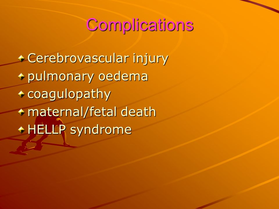 Complications Cerebrovascular injury pulmonary oedema coagulopathy