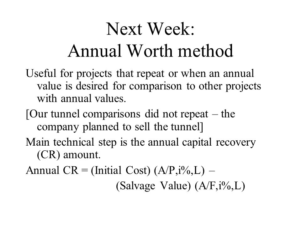 Next Week: Annual Worth method