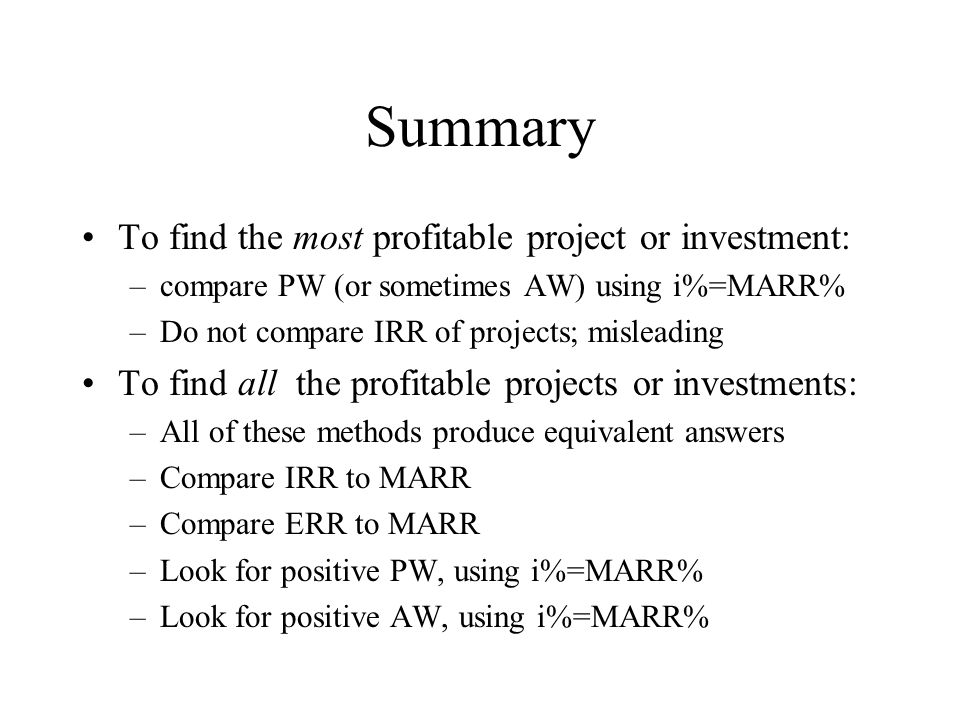 Summary To find the most profitable project or investment: