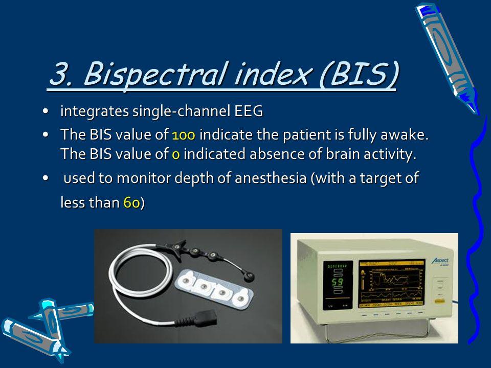 3. Bispectral index (BIS)