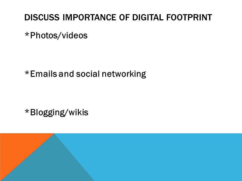 Discuss importance of digital footprint
