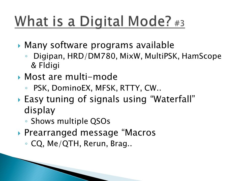 What is a Digital Mode #3 Many software programs available