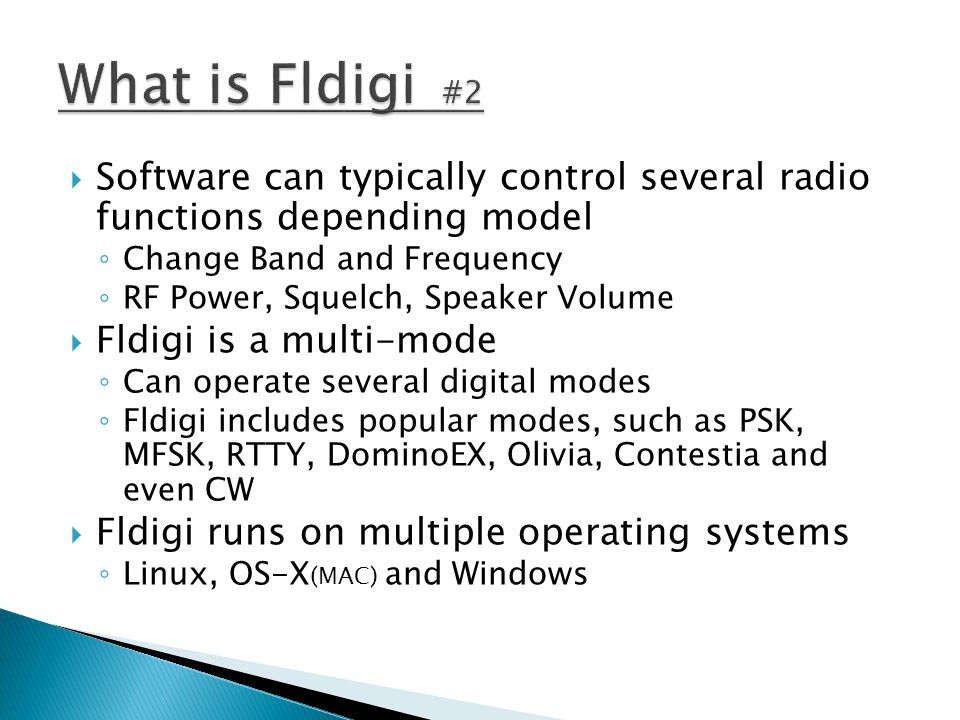 What is Fldigi #2 Software can typically control several radio functions depending model. Change Band and Frequency.