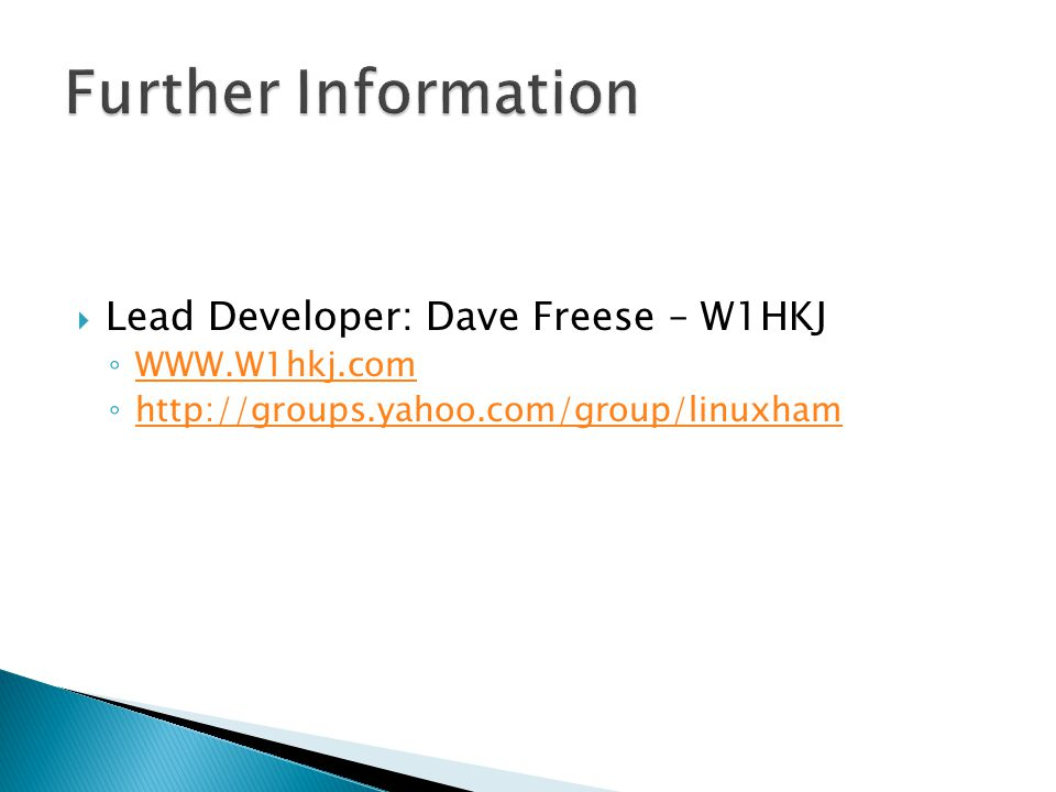 Further Information Lead Developer: Dave Freese – W1HKJ