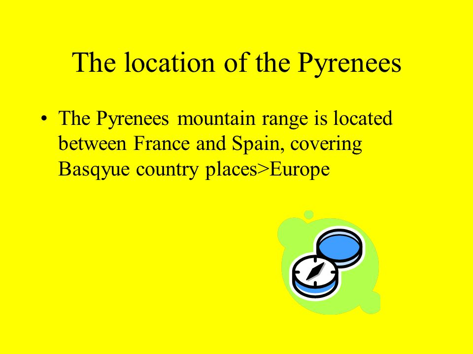 The location of the Pyrenees