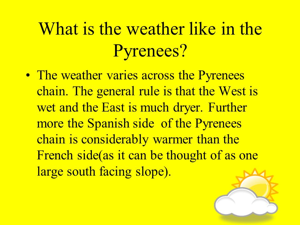 What is the weather like in the Pyrenees
